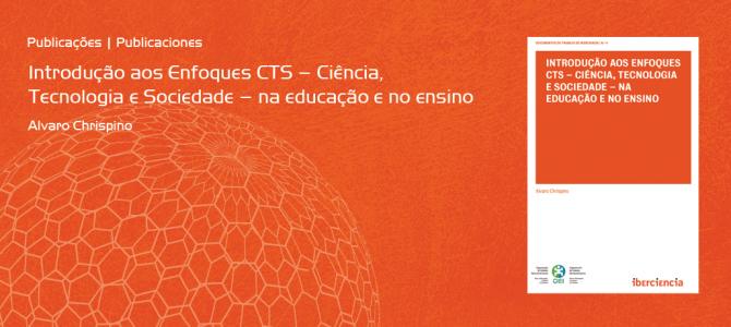 Introdução aos Enfoques CTS – Ciência, Tecnologia e Sociedade – na educação e no ensino