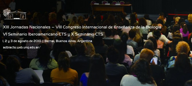 Tercera Comunicación:  XIII Jornadas Nacionales – VIII Congreso Internacional de Enseñanza de la Biología | VI Seminario Iberoamericano CTS y X Seminario CTS