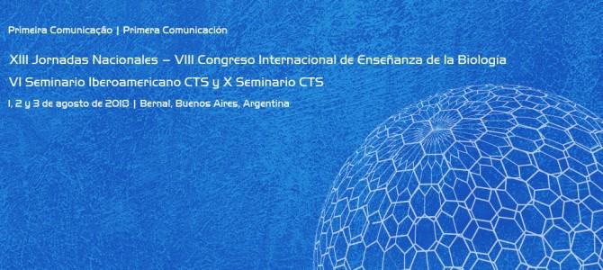 Primeira Comunicação: XIII Jornadas Nacionales – VIII Congreso Internacional de Enseñanza de la Biología | VI Seminario Iberoamericano CTS y X Seminario CTS
