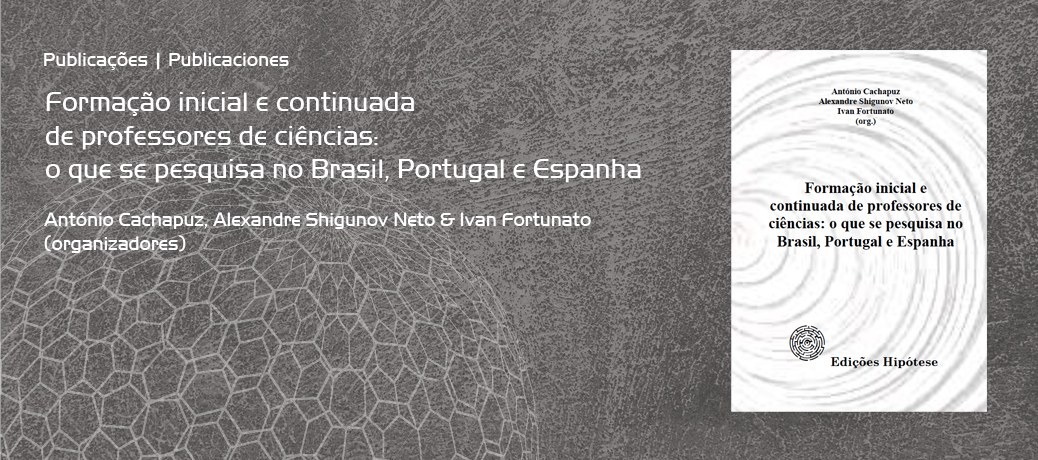 Formação inicial e continuada de professores de ciências: o que se pesquisa no Brasil, Portugal e Espanha